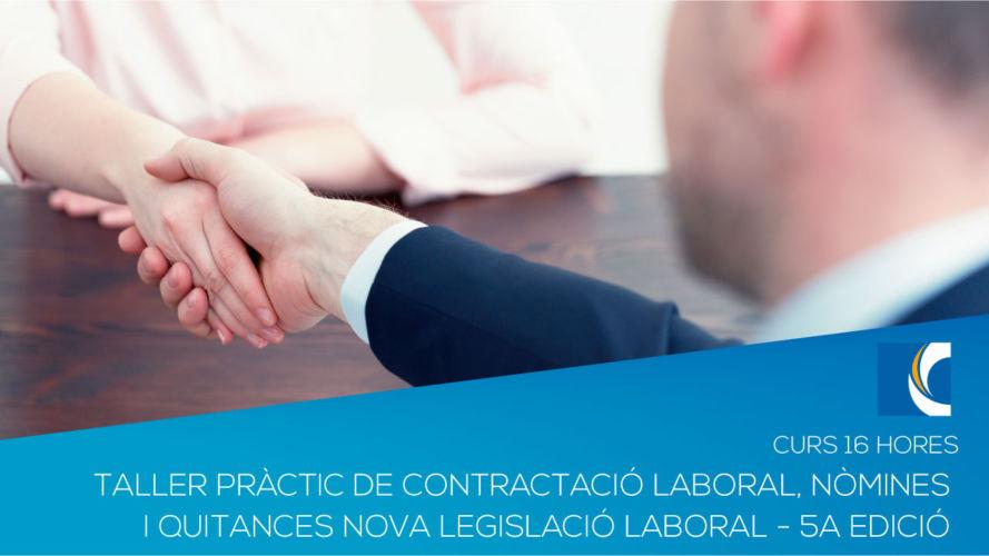 TALLER PRÀCTIC DE CONTRACTACIÓ LABORAL, NÒMINES I QUITANCES. Nova legislació laboral – 5a EDICIÓ