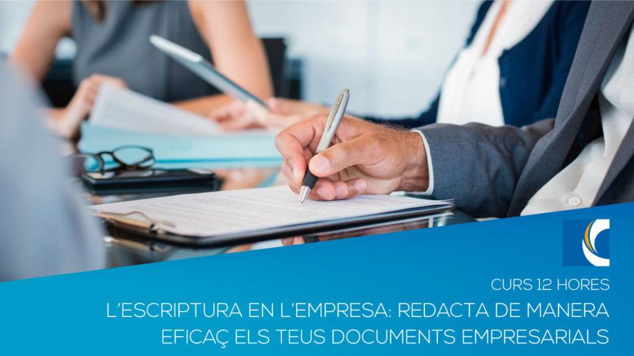 L'ESCRIPTURA EN L'EMPRESA: REDACTA DE MANERA EFICAÇ ELS TEUS DOCUMENTS EMPRESARIALS